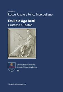 Emilio e Ugo Betti. Giustizia e teatro - copertina