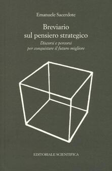 Breviario sul pensiero strategico. Discorsi e percorsi per conquistare il futuro migliore - Emanuele Sacerdote - copertina