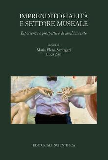 Imprenditorialità e settore museale. Esperienze e prospettive di cambiamento - copertina