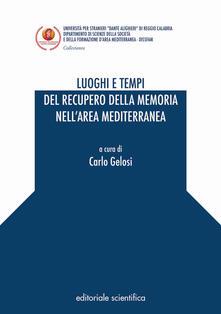 Luoghi e tempi del recupero della memoria nell'area mediterranea - copertina