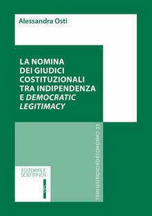 La nomina dei giudici costituzionali tra indipendenza e democratic legitimacy - Alessandra Osti - copertina