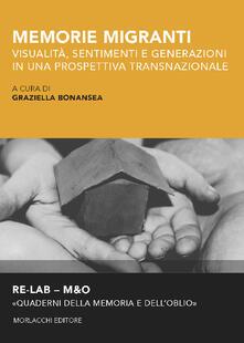 Memorie migranti. Visualità, sentimenti e generazioni in una prospettiva transnazionale - copertina