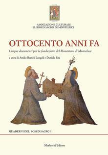 Ottocento anni fa. Cinque documenti per la fondazione del monastero di Monteluce - copertina