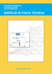 Esercizi di fisica tecnica - Francesco Asdrubali,Claudia Guattari,Luca Evangelisti - copertina