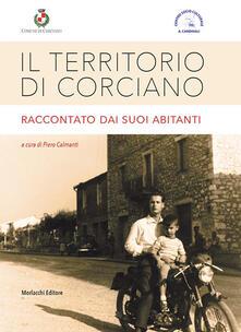 """Il territorio di Corciano raccontato dai suoi abitanti - Comune di Corciano,Centro Socio Culturale """"A. Cardinali"""" - copertina"""