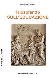 Filosofando sull'educazione - Gaetano Mollo - copertina