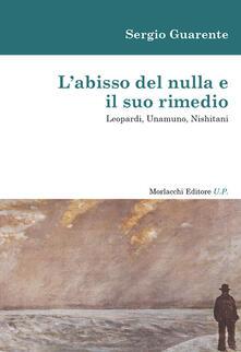 L' abisso del nulla e il suo rimedio. Leopardi, Unamuno, Nishitani - Sergio Guarente - copertina