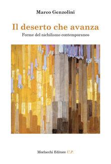 Il deserto che avanza. Forme del nichilismo contemporaneo - Marco Genzolini - copertina
