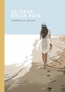 La casa delle fate - Giampaolo Falciai - copertina