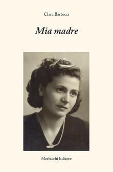 Mia madre - Clara Bartocci - copertina