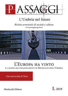 Camfeed.it Passaggi. L'Umbria nel futuro. Rivista semestrale di società e cultura (2019). Vol. 1: Europa ha vinto. Una nuova idea di Terni, L'. Image