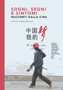 Sogni, segni e sintomi. Racconti dalla Cina - Lucio Cascavilla - copertina