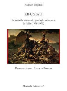 Rifugiati. La vicenda storica dei profughi indocinesi in Italia (1978-1979) - Andrea Possieri - copertina