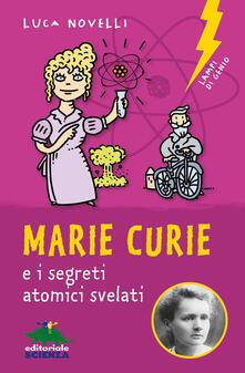 Marie Curie e i segreti atomici svelati.pdf