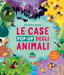 Camfeed.it Le case pop-up degli animali. Ediz. illustrata Image