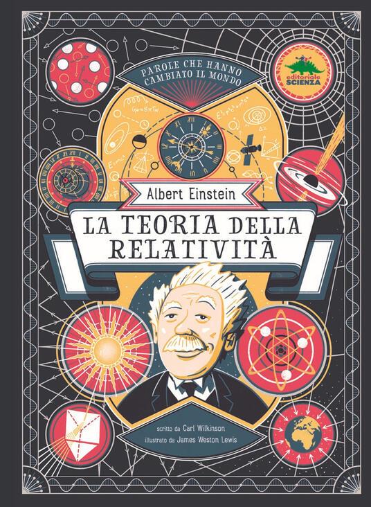 Albert Einstein. La teoria della relatività - Carl Wilkinson - copertina