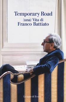 Temporary road. (Una) vita di Franco Battiato. Dialogo con Giuseppe Pollicelli. Con DVD video.pdf