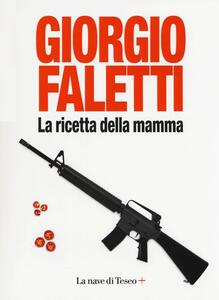 La ricetta della mamma - Giorgio Faletti - copertina
