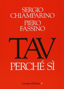 TAV. Perché si - Sergio Chiamparino,Piero Fassino - copertina