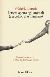 Lettera aperta agli animali (e a coloro che li amano) - Frédéric Lenoir - copertina