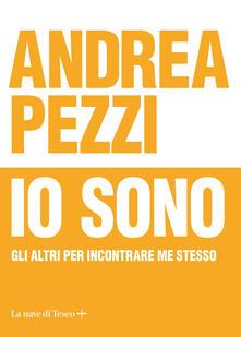 Io sono. Gli altri per incontrare me stesso - Andrea Pezzi - copertina