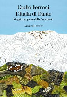 L' Italia di Dante. Viaggio nel Paese della «Commedia» - Giulio Ferroni - copertina