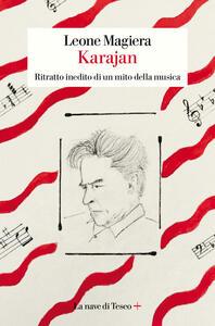 Libro Karajan. Ritratto inedito di un mito della musica Leone Magiera