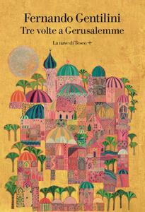 Libro Tre volte a Gerusalemme Fernando Gentilini