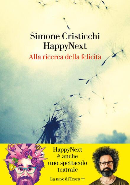 HappyNext. Alla ricerca della felicità - Simone Cristicchi - Libro - La  nave di Teseo + - | IBS