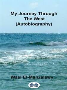 My journey through the West. Autobiography