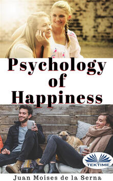 Psychology of happiness. The journey is now available to everyone