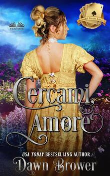 Cercami, Amore - Delia Tenaglia,Dawn Brower - ebook
