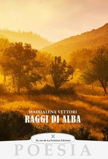 Raggi di alba - Maddalena Vettori - copertina