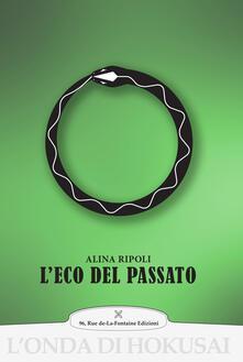 L' eco del passato - Alina Ripoli - copertina