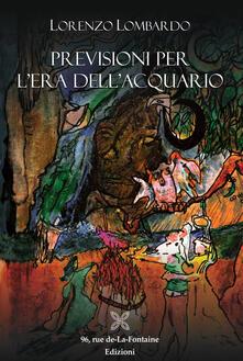 Previsioni per l'era dell'Acquario - Lorenzo Lombardo - copertina