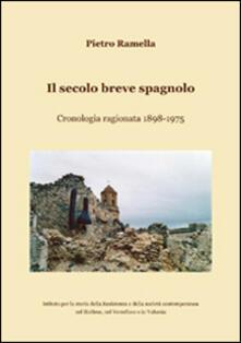 Il secolo breve spagnolo. Cronologia ragionata 1898-1975 - Pietro Ramella - copertina