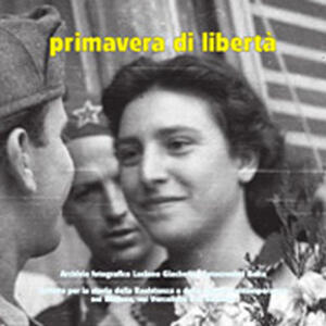 Primavera di libertà. Immagini della liberazione di Vercelli. Aprile-maggio 1945. Ediz. illustrata. Vol. 2
