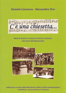 C'è una chiesetta... Note di storia e musica tra Sesia e Sessera nel cuore del Novecento. Con CD Audio