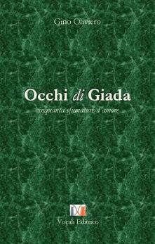 Occhi di giada. Cinquanta sfumature d'amore - Gino Oliviero - copertina