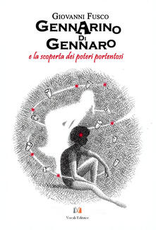 Gennarino Di Gennaro e la scoperta dei poteri portentosi.pdf