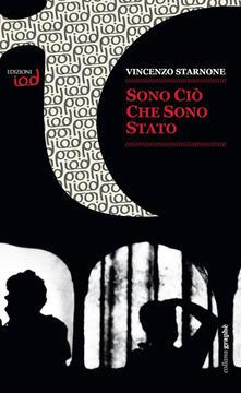 Sono ciò che sono stato - Vincenzo Starnone - copertina