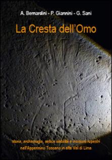 La cresta dell'omo. Storia, archeologia, antica viabilità, incisioni rupestri nell'appennino Toscano in Alta Val di Lima - copertina