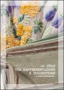 Lo stile tra rappresentazione e suggestione. Il gusto neoclassico - Alessia Vergari - copertina
