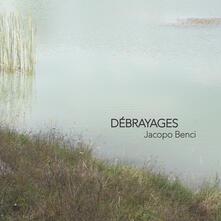 Débrayages. Jacopo Benci - Maddalena Rinaldi - copertina