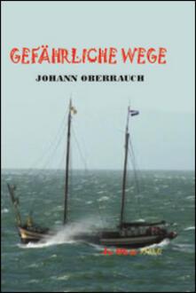 Gefährliche Wege - Johann Oberrauch - copertina