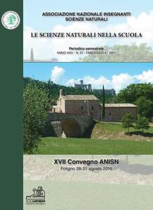 Le scienze naturali nella scuola (2017). Vol. 57: 27° Convegno ANISN (Foligno, 28-21 agosto 2016).
