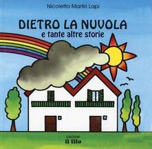 Dietro la nuvola e tante altre storie - Nicoletta Martiri Lapi - copertina