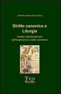 Diritto canonico e liturgia. Analisi interdisciplinare dell'esperienza e della normativa