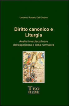 Diritto canonico e liturgia. Analisi interdisciplinare dell'esperienza e della normativa - Umberto R. Del Giudice - copertina