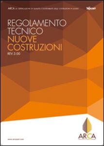 Regolamento tecnico ARCA. Nuove costruzioni Rev.3.00